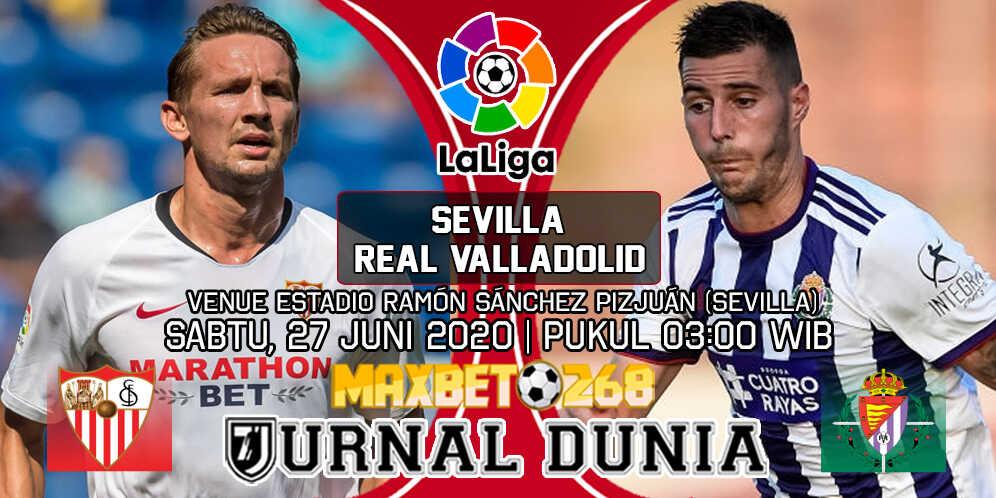 Prediksi Sevilla vs Real Valladolid 27 Juni 2020 Pukul 03:00 WIB