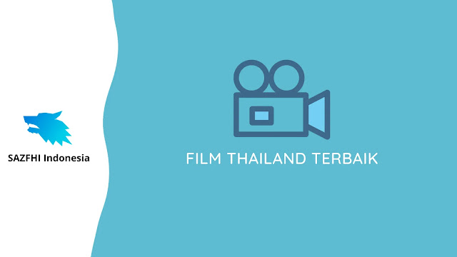 15 Film Thailand Terbaik yang Wajib Ditonton