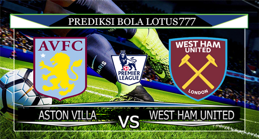 PREDIKSI BOLA ASTON VILLA VS WEST HAM UNITED 17 SEPTEMBER 2019