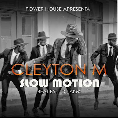 Cleyton M - Slow Motion [Baixar]