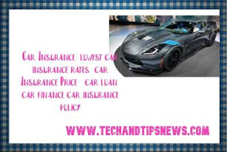 Car Insurance company || lowest car insurance rates || car Insurance Price ||car loan  car finance || car insurance policy