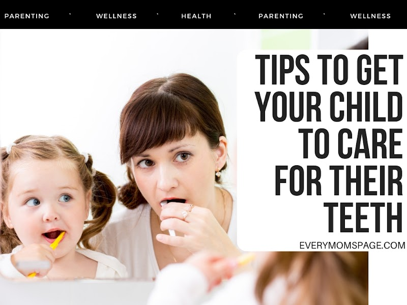 Tips to Get Your Child to Care for their Teeth