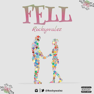 "Rockywalez - ""Fell"""