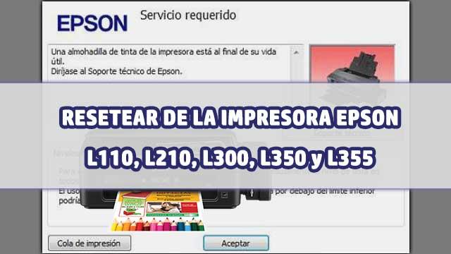 resetear almohadillas de la impresora EPSON L110, L210, L300, L350 y L355