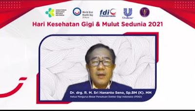 Dr. drg. R. M. Sri Hananto Seno, Sp.Bm (K). MM (Ketua Pengurus Besar Persatuan Dokter Gigi Indonesia – PDGI)