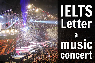 IELTS Writing Task Letter | A Music Concert