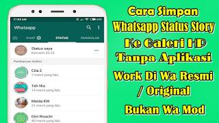 Cara Menyimpan Status Story Whatsapp Resmi Tanpa Aplikasi