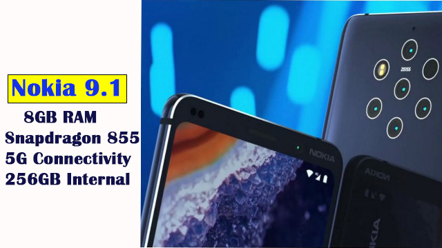 Nokia 9.1 PureView Will Feature, 8GB RAM, Snapdragon 855, 256GB Internal 5G Connectivity