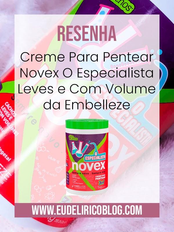 Resenha: Creme Para Pentear Novex O Especialista Cachos Leves e Com Volume 3 em 1 da Embelleze