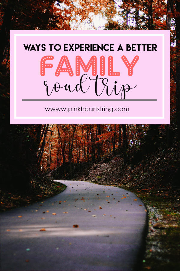 Experience A Better Family Road Trip