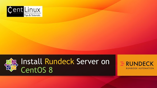 Install Rundeck Server on CentOS 8