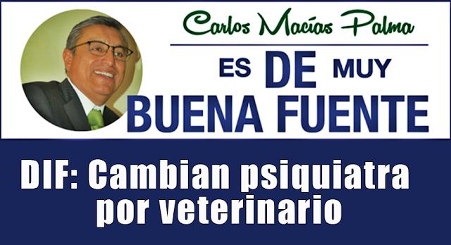 DIF: Cambian psiquiatra por veterinario