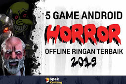 5 Game Horror Offline Ringan di Android 2019