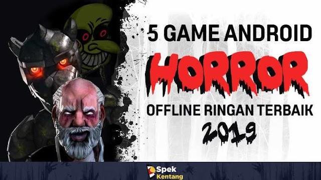 5 Game Horror Offline Ringan di Android 2019 Bikin Merinding Gan