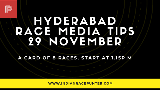 Hyderabad Race Media Tips 29 November, India Race Media Tips