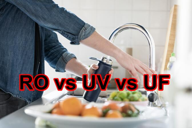 RO vs UV vs UF - Difference Between Water Purifiers