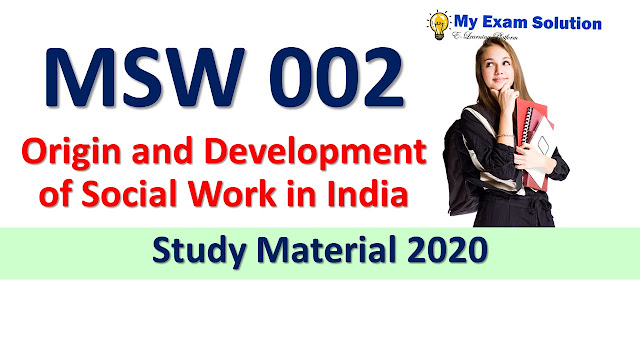 MSW 002 Origin and Development of Social Work in India Study Material 2020