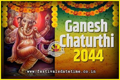 2044 Ganesh Chaturthi Pooja Date and Time, 2044 Ganesh Chaturthi Calendar