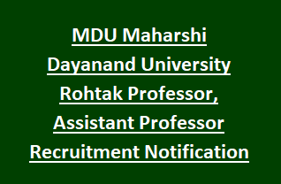 MDU Maharshi Dayanand University Rohtak Professor, Assistant Professor Recruitment Notification 2018 83 Govt Jobs