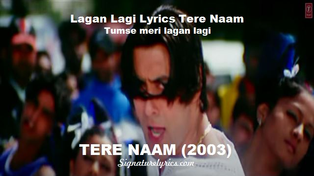 Lagan Lagi Lyrics - Sukhwinder Singh - Sajid-Wajid - TERE NAAM