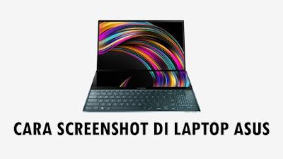 Cara Screenshot di Laptop ASUS Dengan Mudah