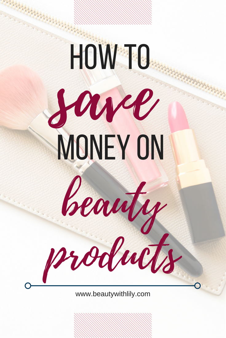 How To Save Money On Makeup // Tips On Saving Money On Beauty Products | beautywithlily.com