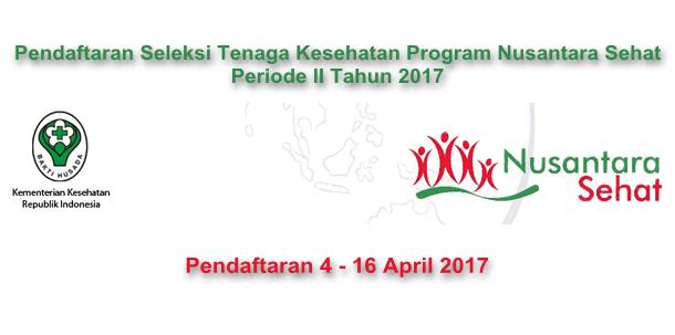 Pendaftaran Seleksi Tenaga Kesehatan Program Nusantara Sehat Periode II Tahun 2017
