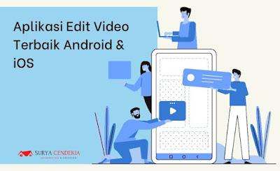 10 Rekomendasi Aplikasi Edit Video Terbaik Android dan iOS 2021