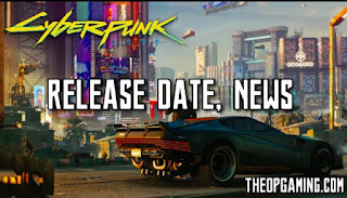 Cyberpunk 2077 release date , system requirements