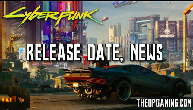 Cyberpunk 2077 Release Date , System Requirements | TheOPGaming