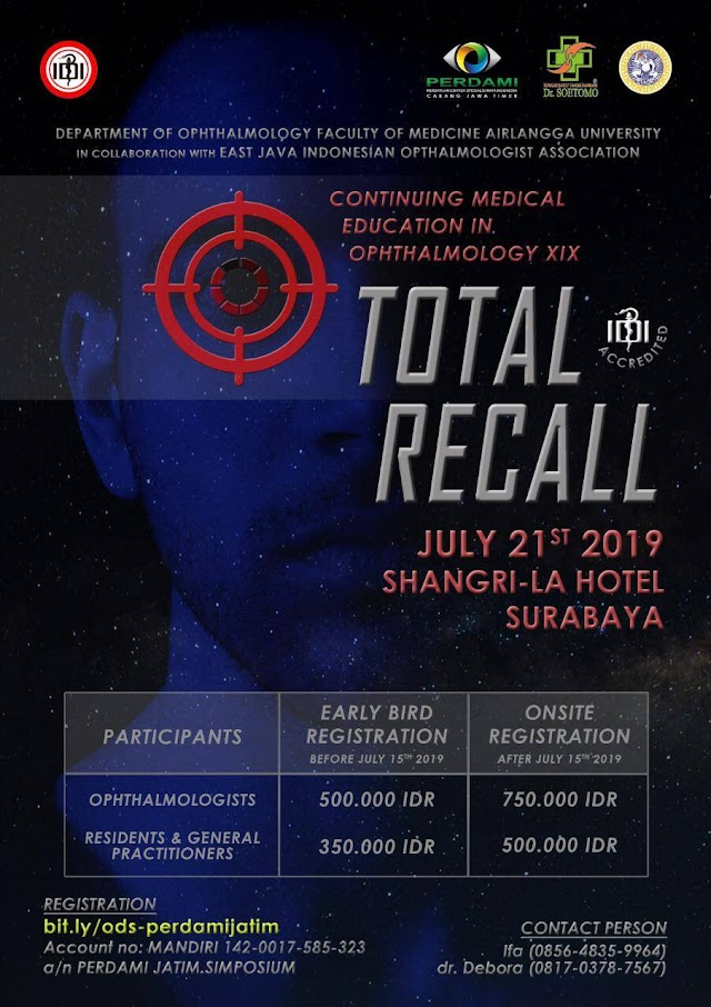 "CONTINUING MEDICAL EDUCATION IN OPTHALMOLOGY XIX:  ""TOTAL RECALL"" July 21st 2019, Surabaya"