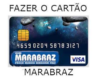 Fazer o cartão Marabraz.