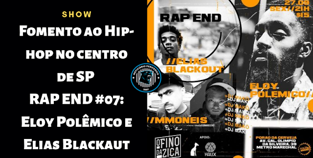Fomento ao Hip-hop no centro de SP I RAP END #07: Eloy Polêmico e Elias Blackaut