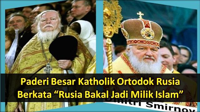 'RUSSIA BAKAL JADI NEGARA ISLAM'.. Paderi Kristian Katholik Ini Mengejutkan Dunia!