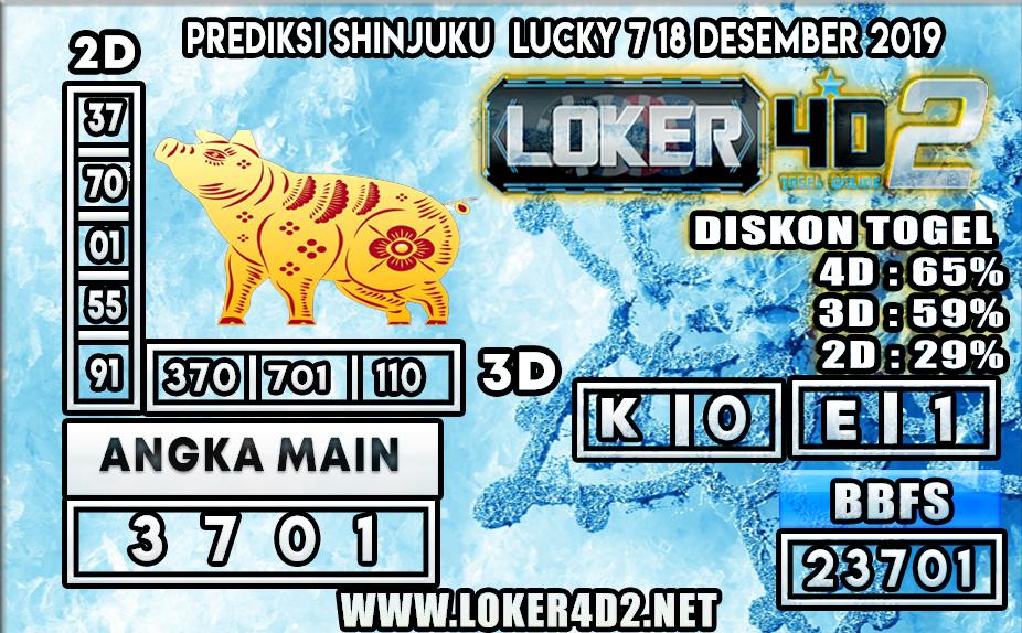 PREDIKSI TOGEL SHINJUKU LUCKY 7 LOKER4D2 18 DESEMBER 2019