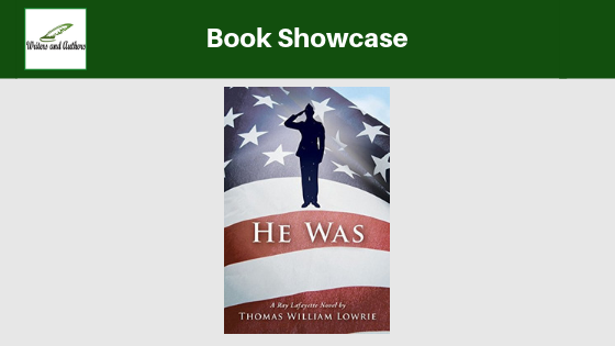 Book Showcase: He Was by Thomas William Lowrie