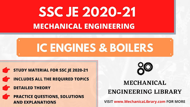 IC ENGINES AND BOILERS STUDY MATERIAL FOR SSC JE 2020-21 MECHANICAL ENGINEERING - THEORY, PRACTICE QUESTIONS AND SOLUTIONS - FREE DOWNLOAD PDF - MECHANICALIBRARY.COM