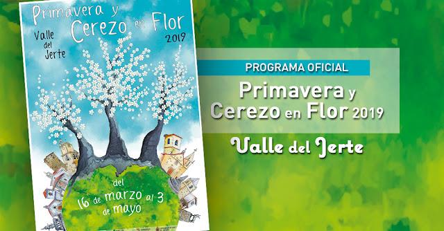 Programa Oficial Primavera y Cerezo en Flor 2019, Valle del Jerte. Todas las citas, todos los detalles.