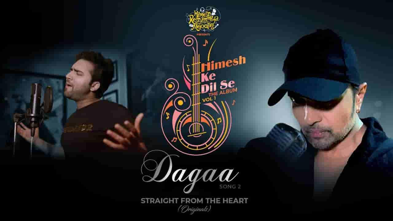 दगा Dagaa lyrics in Hindi Mohd Danish Himesh ke dil se Hindi Song