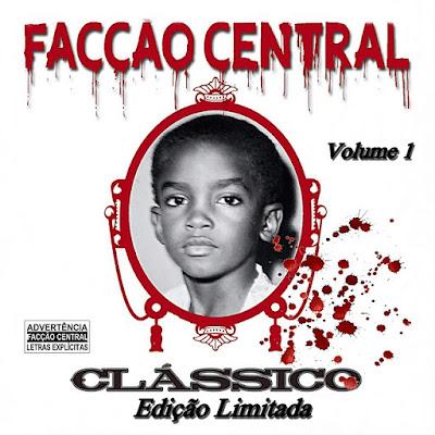 http://www.rapmineiro288.net/2017/02/faccao-central-classicos-vol1-2017.html