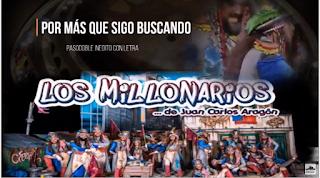 """🔴Pasodoble Inedito🔥 de Juan Carlos Aragón💥💥 """"Por más que sigo"""" con LETRA. Comparsa de """"Los Millonarios"""""""