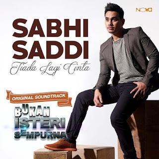 Sabhi Saddi - Tiada Lagi Cinta
