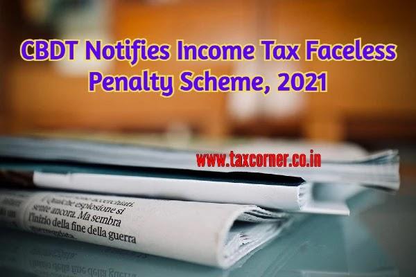 CBDT Notifies Income Tax Faceless Penalty Scheme, 2021