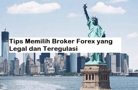 Tips Memilih Broker Forex yang Legal dan Teregulasi