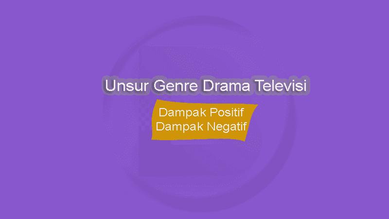 Unsur Genre Drama Televisi