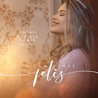 Baixar Música Gospel Um Final Feliz - Samalia Gomes Mp3