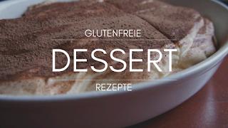 glutenfreie Dessert Rezepte