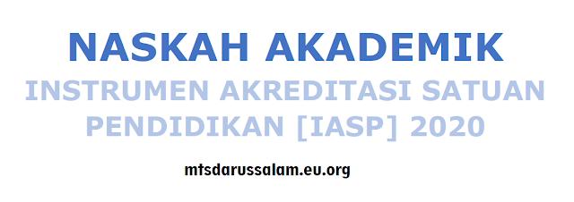 Naskah Akademik Instrumen Akreditasi Satuan Pendidikan (IASP) 2020