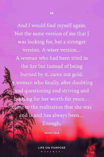 And I would find myself again. Not the same verson of me - but a stronger version. Mandy Hale. #midlife #quote