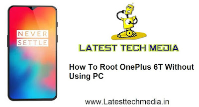 How To Root OnePlus 6T Without Using PC | Root OnePlus 6T | OnePlus 6T